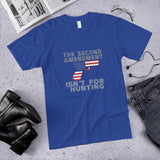 The 2nd Amendment Isn't For Hunting Unisex T-Shirt (Made In The USA) - Flag and Cross