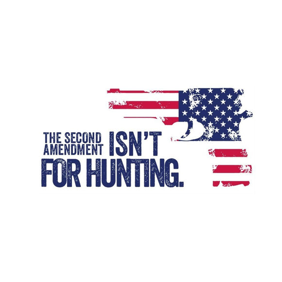 The Second Amendment Isn't For Hunting Bumper Sticker - Flag and Cross