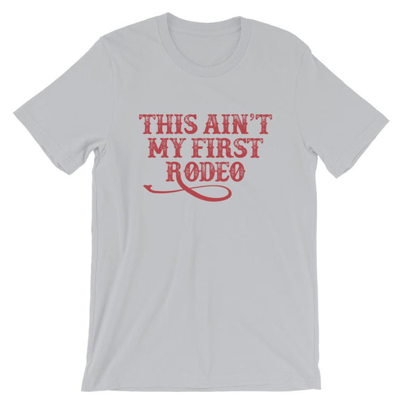 This Ain't My First Rodeo Short-Sleeve Unisex T-Shirt - Flag and Cross