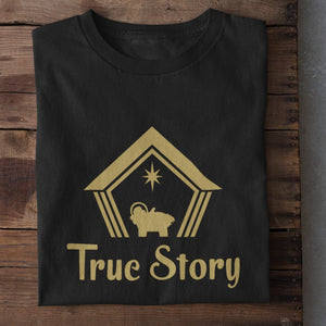 True Story Unisex Cotton T-Shirt