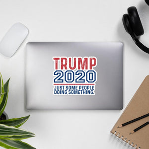 "Trump 2020 Just Some People Doing ""Something"" Bubble-free sticker - Flag and Cross"