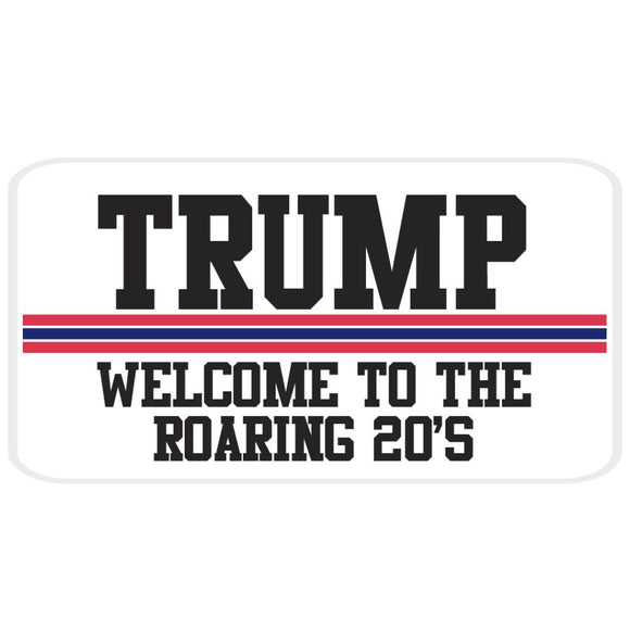Trump: Welcome to the Roaring 20's Sticker