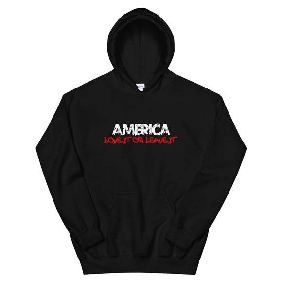 America Love it or Leave it Unisex Hoodie