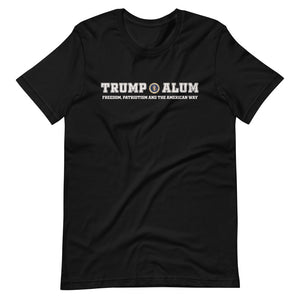 Trump Alum: Freedom, Patriotism and the American Way Unisex T-Shirt