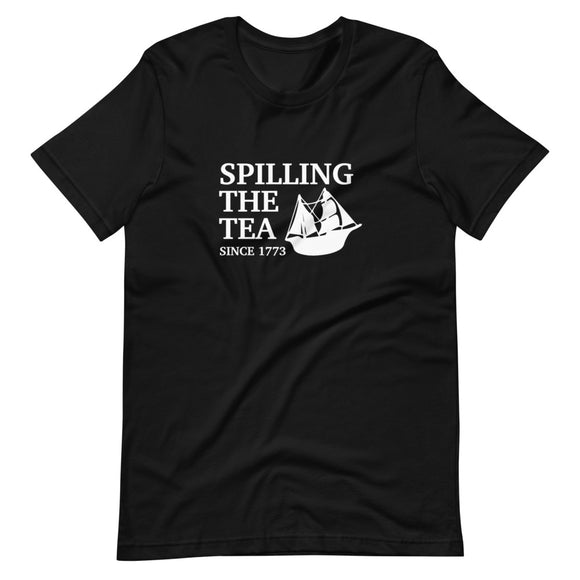 Spilling the Tea Since 1773 Unisex T-Shirt