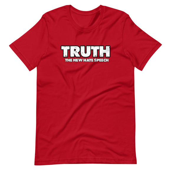Truth The New Hate Speech Unisex T-Shirt