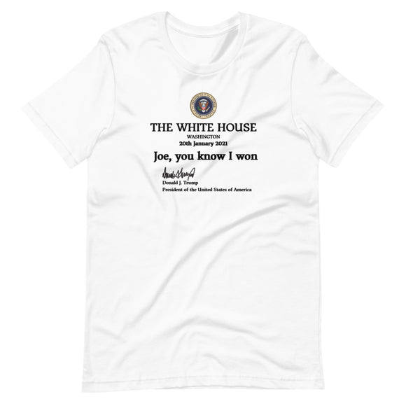 The White House, Washington, Joe, You Know I Won Unisex T-Shirt