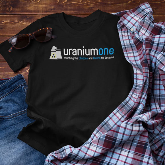 Unraniumone Enriching the Clintons and Bidens for Decades Unisex T-shirt