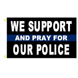 We Support and Pray for  Our Police 3'x5' Rough Tex® Flag