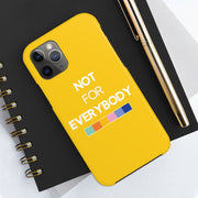 "Yellow ""NOT FOR EVERYBODY"" Heavyweight Phone Case"
