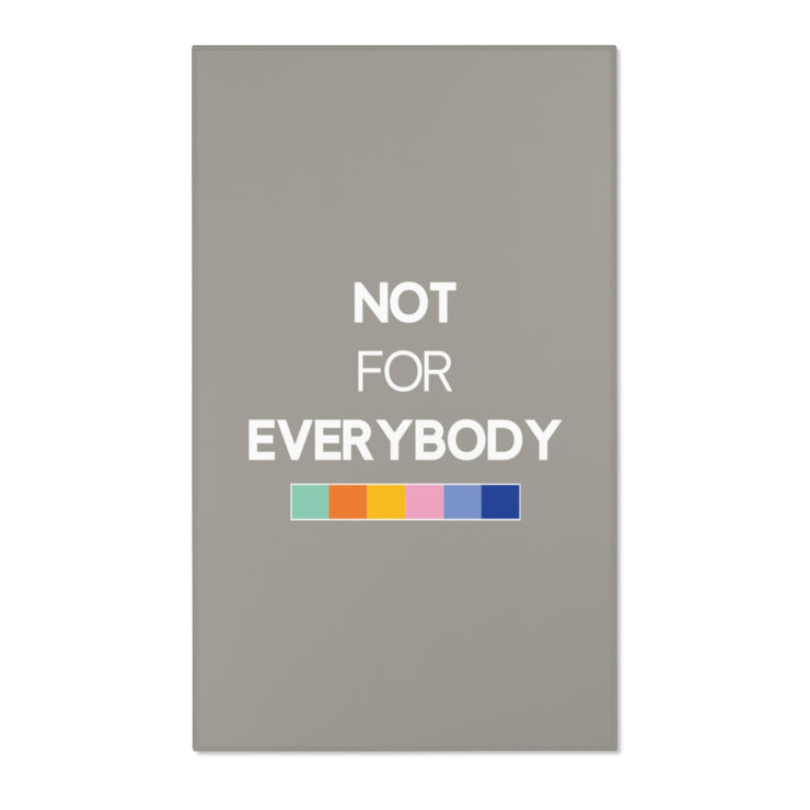 "Gray ""NOT FOR EVERYBODY"" Area Rug"