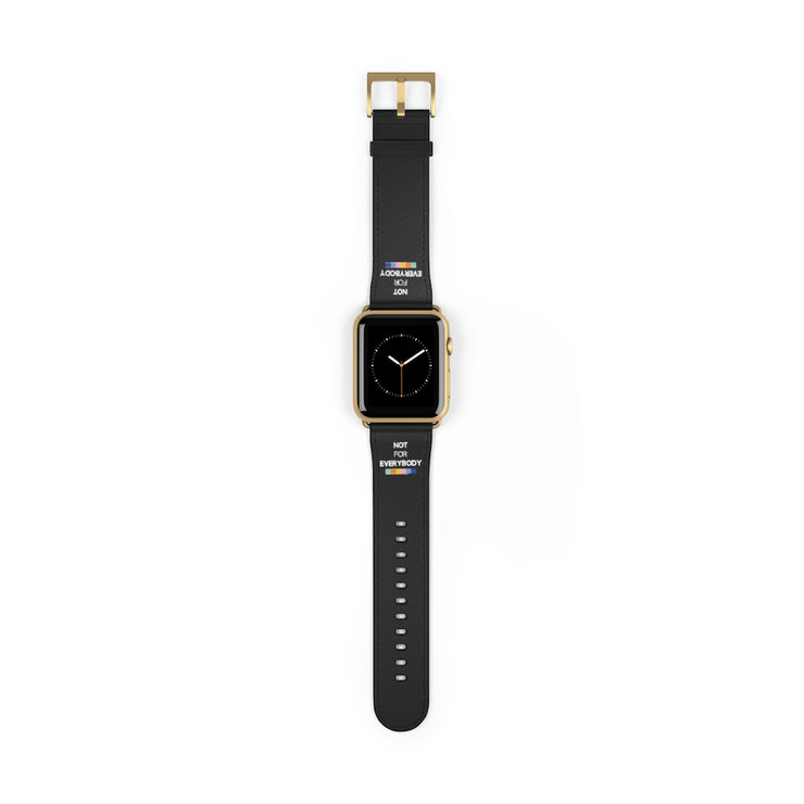 """NOT FOR EVERYBODY"" APPLE WATCH BAND"