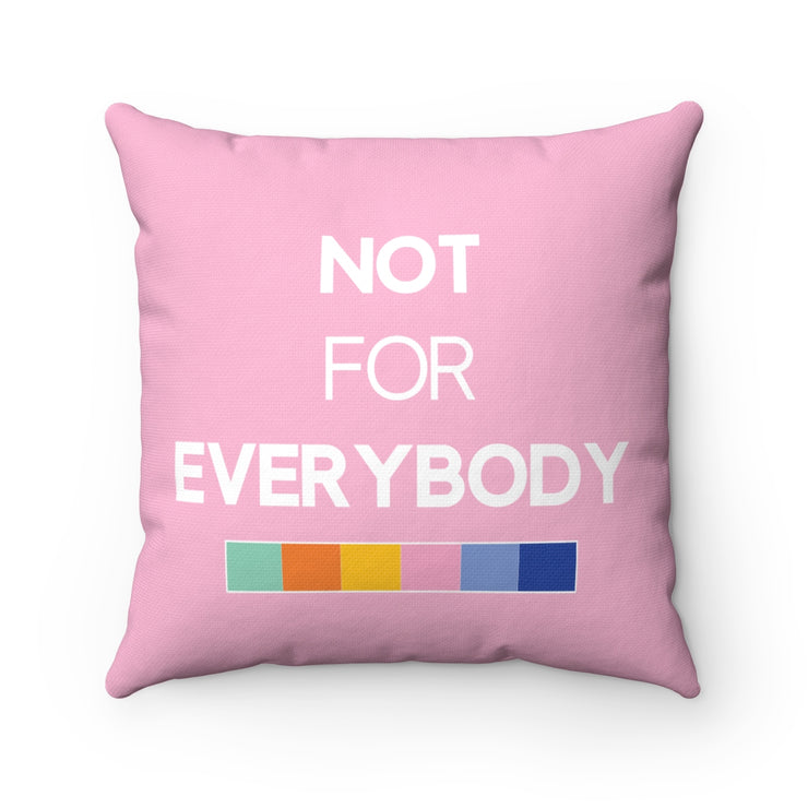 "Pink ""NOT FOR EVERYBODY"" Pillow"