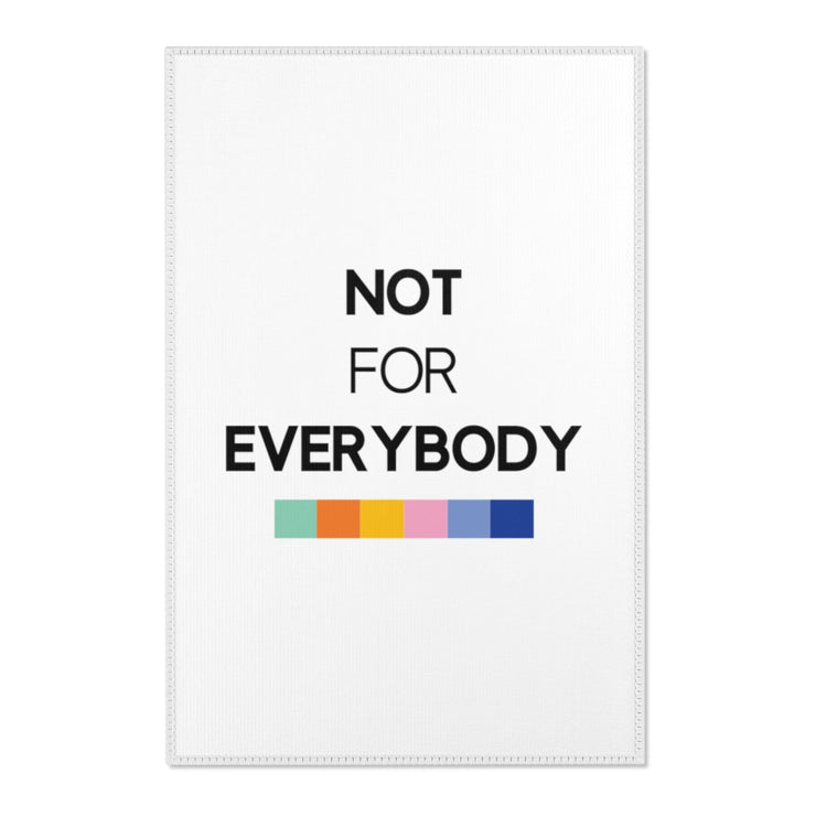 "White ""NOT FOR EVERYBODY"" Area Rug"