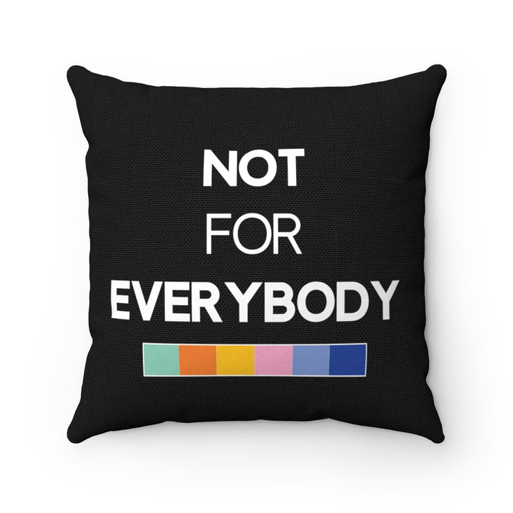 "Black ""NOT FOR EVERYBODY"" Pillow"