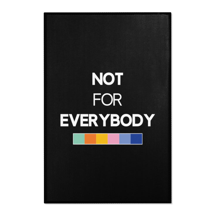 "Black ""NOT FOR EVERYBODY"" Area Rug"