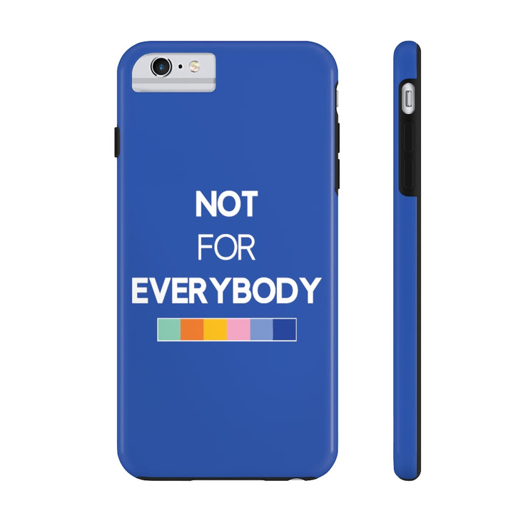 "Blue ""NOT FOR EVERYBODY"" Heavyweight Phone Case"