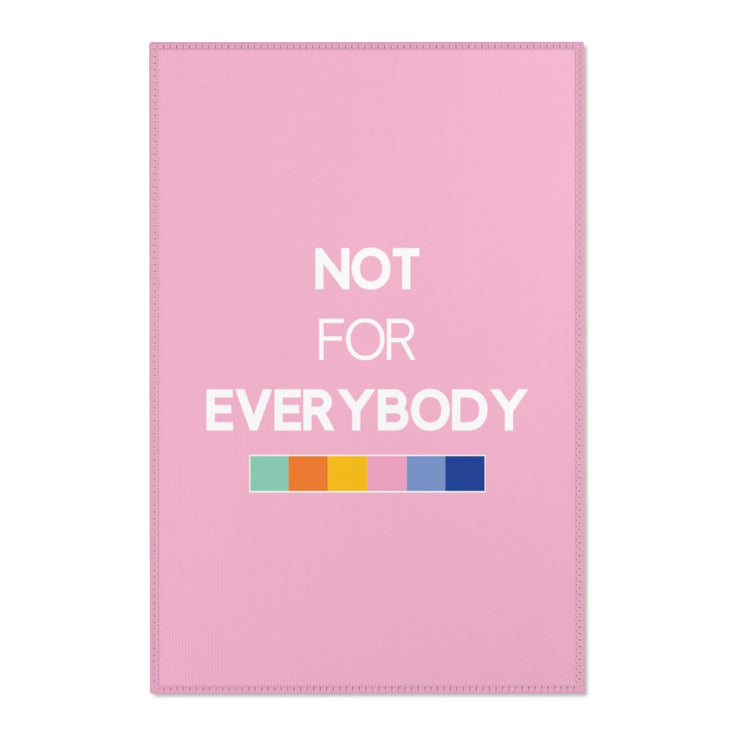 "Pink ""NOT FOR EVERYBODY"" Area Rug"