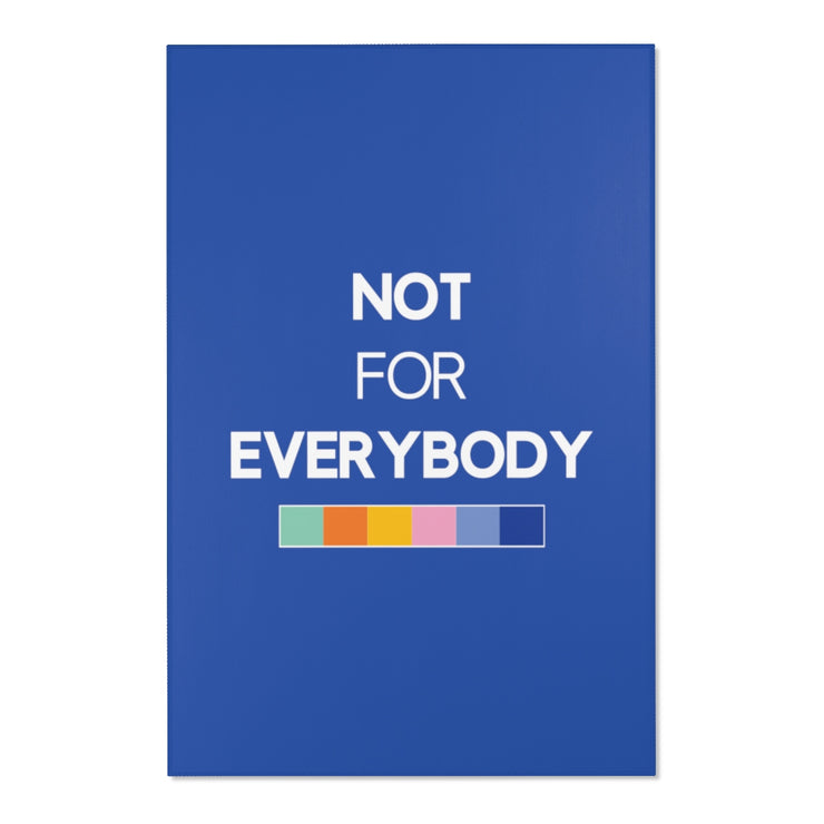"Blue ""NOT FOR EVERYBODY"" Area Rug"