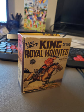 The Big Little Book #1179 - Zane Grey's King Of The Royal Mounted