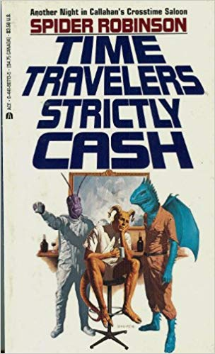 Time Travellers Strictly Cash by Spider Robinson (Used)