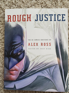 Rough Justice: The DC Comics Sketches of Alex Ross (USED)