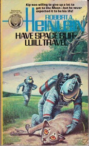 Have Spacesuit Will Travel by Robert A. Heinlein (Used)