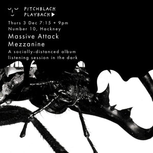 Massive Attack 'Mezzanine' listening session in the dark - Thurs 3 Dec @ Number 10, Hackney, London