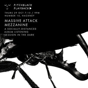 Massive Attack 'Mezzanine' listening session in the dark - Thurs 29 Oct @ Number 10, Hackney, London