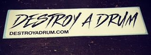 Destroy A Drum Destructive Decal