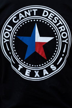 You Can't Destroy Texas Benefit Tee