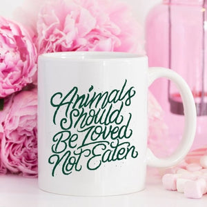 Animals Should Be Loved, Not Eaten - Vegan Coffee Mug