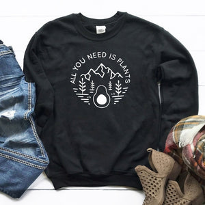 All You Need Is Plants Sweatshirt