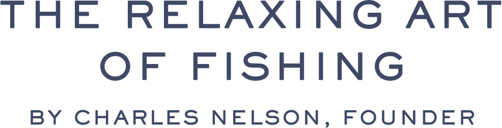 THE RELAXING ART OF FISHING By Charles Nelson, Founder