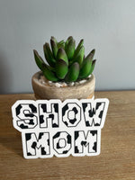 Show Mom Stickers