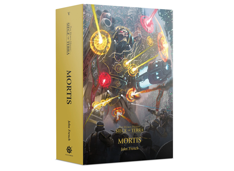 WH 40K: The Horus Heresy - Seige of Terra - Mortis, Book 5
