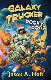 Galaxy Trucker: Rocky Road (Novel)