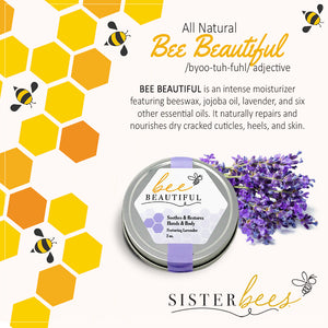 Bee Beautiful  (Soothes & Restores Hands & Body)