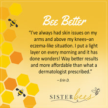 Load image into Gallery viewer, Bee Better (Soothes & Restores Eczema, Burns. & Cuts)
