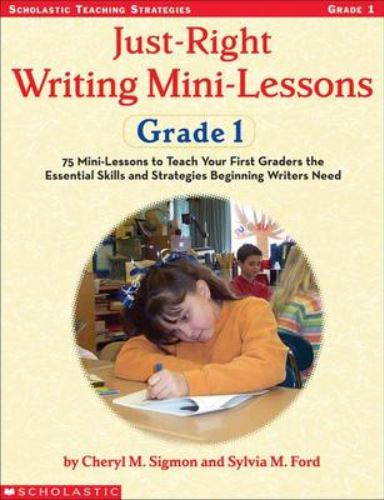Just-Right Writing Mini-Lessons: Grade 1