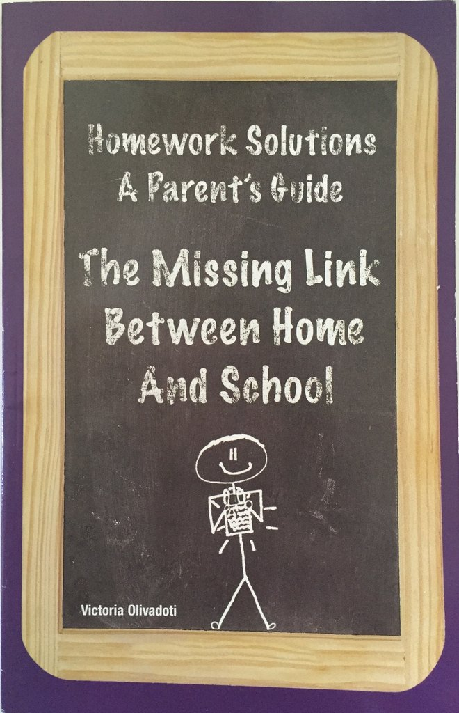 Homework Solutions: A Parent's Guide-The Missing Link Between Home and School