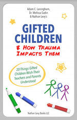 Gifted Children & How Trauma Impacts Them