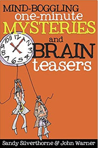 Mind-Boggling One-Minute Mysteries and Brain Teasers