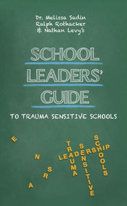 School Leaders Guide to Trauma Sensitive Schools
