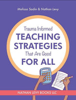 Trauma Informed Teaching Strategies That Are Good For All