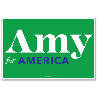 Amy for America Green campaign signs