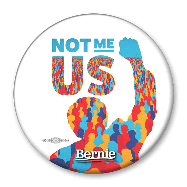 Bernie Sanders Not Me, US Campaign Pinback Button / BS-308 - Buttonsonline