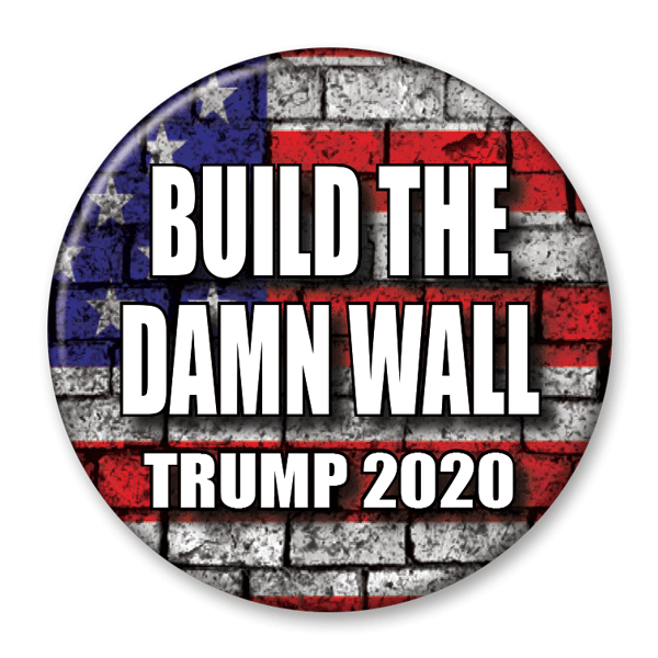 Build the Damn Wall Trump 2020 Campaign Pinback Button / DT-233 - Buttonsonline