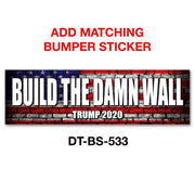 Build the damn wall Trump 2020 bumper sticker
