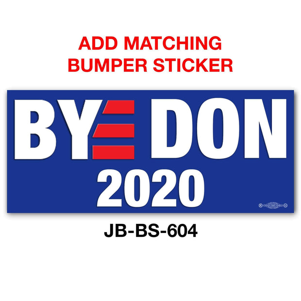 Bye Don 2020 Campaign Pinback Button / JB-318